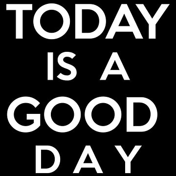 Today is a good day by marmota