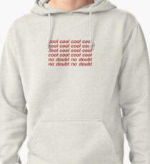 Brooklyn Nine-Nine - Cool Cool Cool Cool Pullover Hoodie
