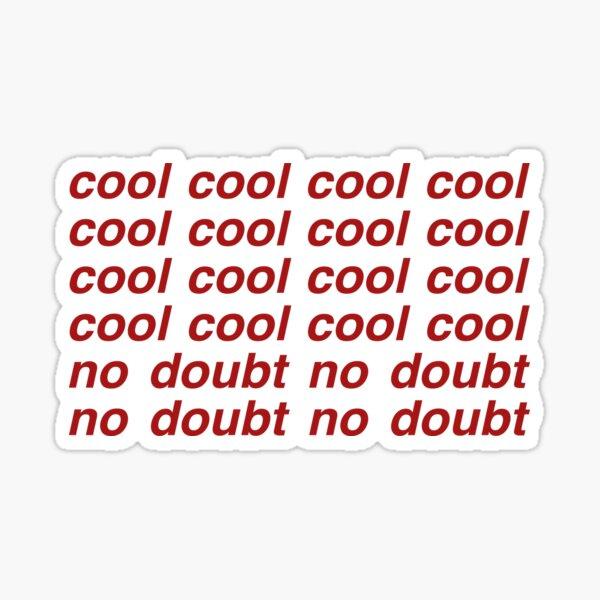 Brooklyn Neuf-Neuf - Cool Cool Cool Cool Sticker
