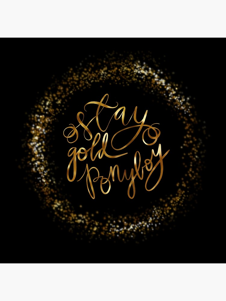 Stay Gold Ponyboy Art Board Print By Elizabethbutler Redbubble The most popular quote in the book, these are the words that johnny utters as he lays dying. stay gold ponyboy art board print by elizabethbutler redbubble
