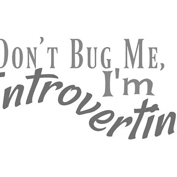 Introverting by RdwnggrlDesigns
