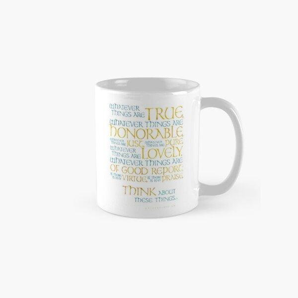 Whatever Things Are True Classic Mug