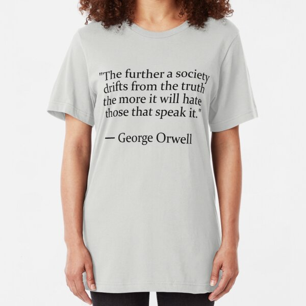 Truth quote by George Orwell Slim Fit T-Shirt