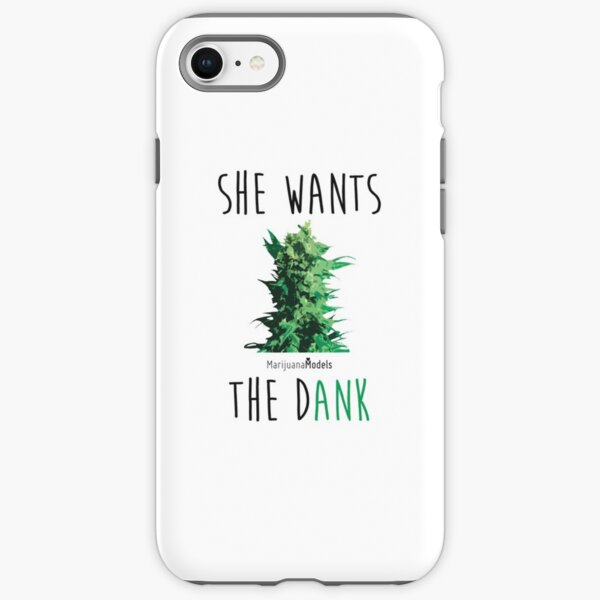 SHE WANTS THE Dank iPhone Tough Case