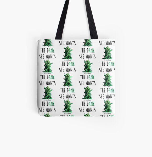 SHE WANTS THE Dank All Over Print Tote Bag