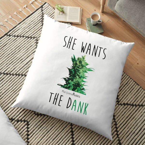 SHE WANTS THE Dank Floor Pillow