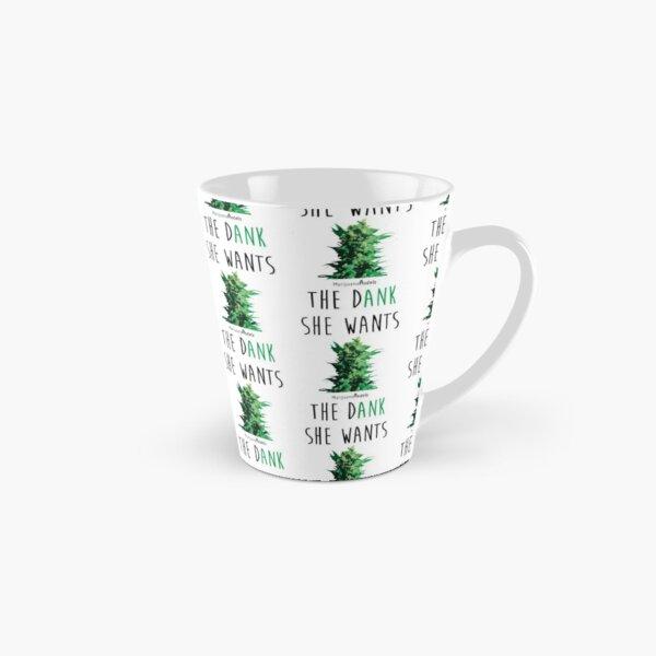 SHE WANTS THE Dank Tall Mug