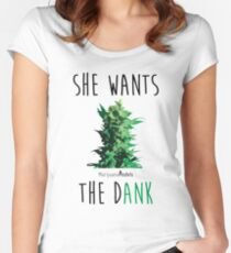 SHE WANTS THE Dank Fitted Scoop T-Shirt