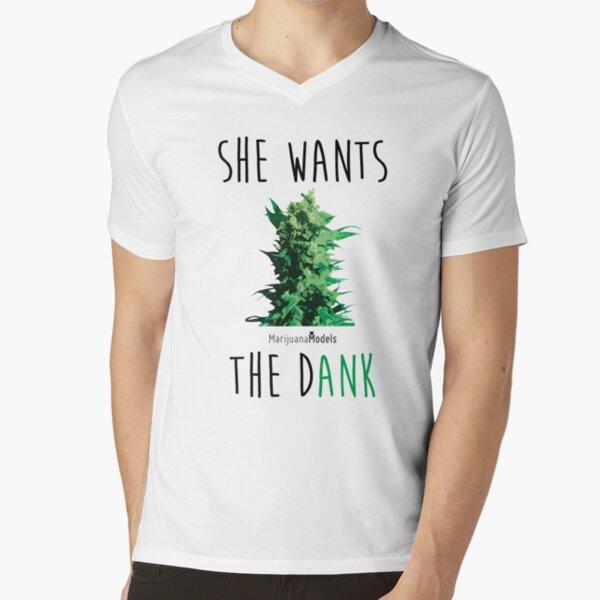 SHE WANTS THE Dank V-Neck T-Shirt