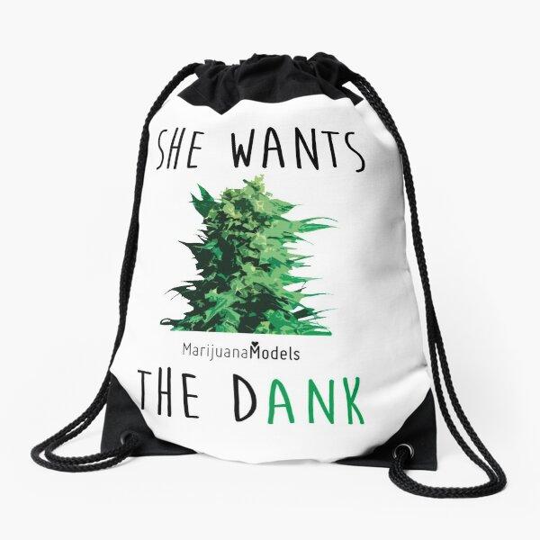 SHE WANTS THE Dank Drawstring Bag