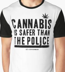 Cannabis is Safer than the Police Graphic T-Shirt