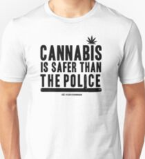 Cannabis is Safer than the Police Unisex T-Shirt