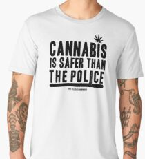 Cannabis is Safer than the Police Men's Premium T-Shirt