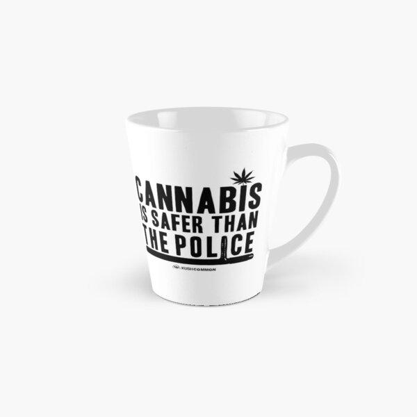 Cannabis is Safer than the Police Tall Mug
