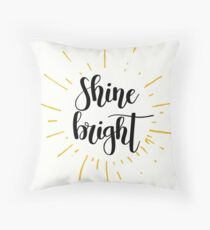 SHINE BRIGHT Throw Pillow