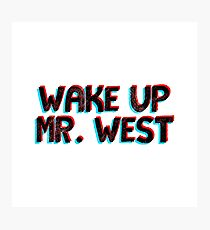 3d wake up mr west  Photographic Print