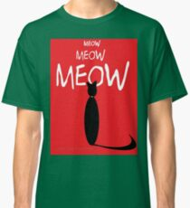 MEOW MEOW MEOW on red Classic T-Shirt