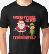 Touch my elf Christmas Fun and Naughty T-Shirt