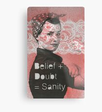 Belief + Doubt = Sanity Metal Print