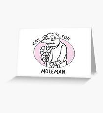 Gay For Moleman Greeting Card