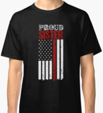 Proud Sister Thin Red Line Firefighter Shirt Classic T-Shirt