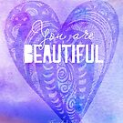 You are Beautiful by Franchesca Cox