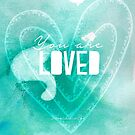 You are Loved by Franchesca Cox