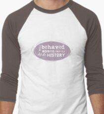 Well Behaved Women Rarely Make History - Mauve Purple Navy Blue T-Shirt