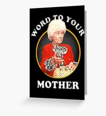 Word To Your Mother Greeting Card