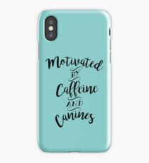 Motivated by Caffeine and Canines - For Coffee and Dog Lovers iPhone Case/Skin