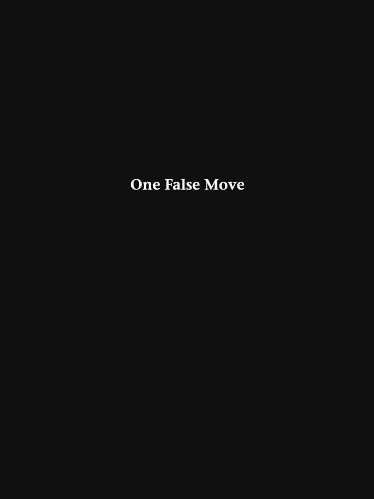One False Move by ShiningBrother