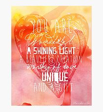 You are Wonderful, a Shining Light, A Beautiful Creation Photographic Print