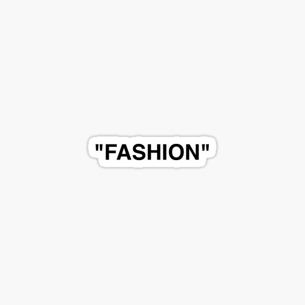 """FASHION"" Sticker"