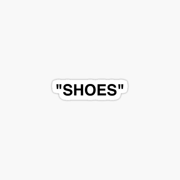 """SHOES"" Sticker"