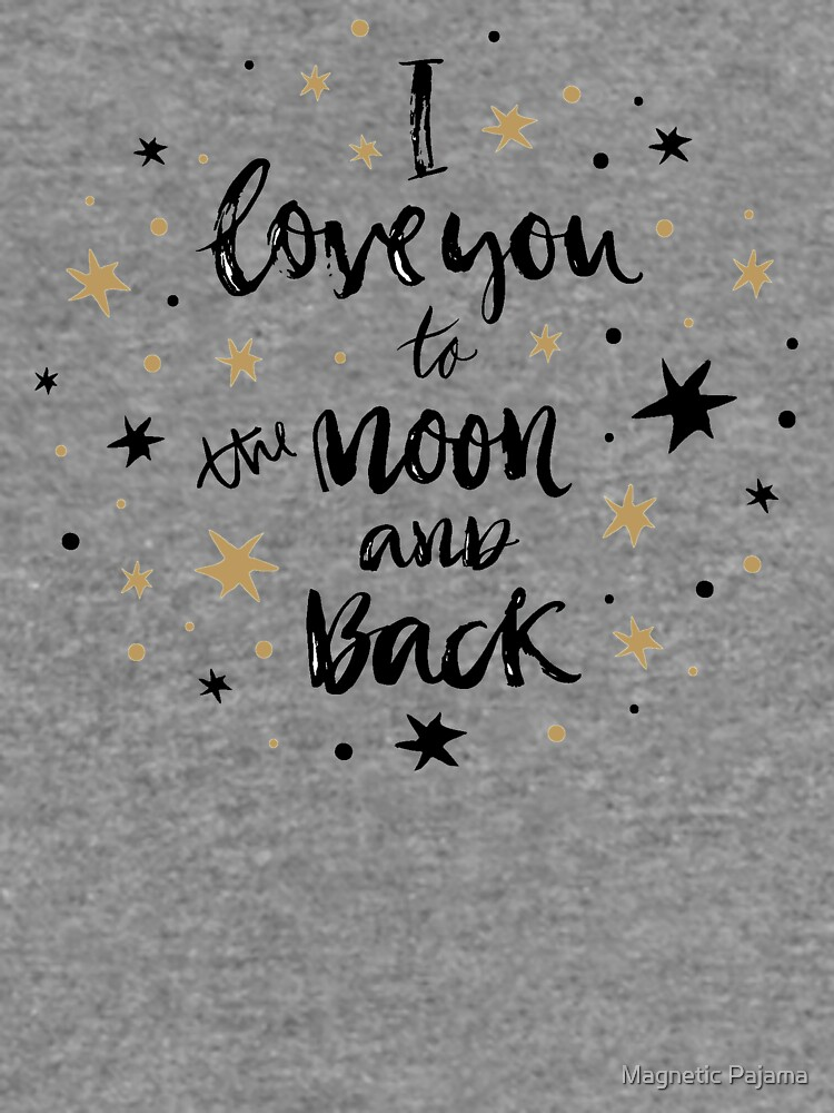 I Love You to the Moon and Back with Gold and Black Stars by MagneticMama