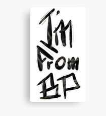 I'm from BP Canvas Print