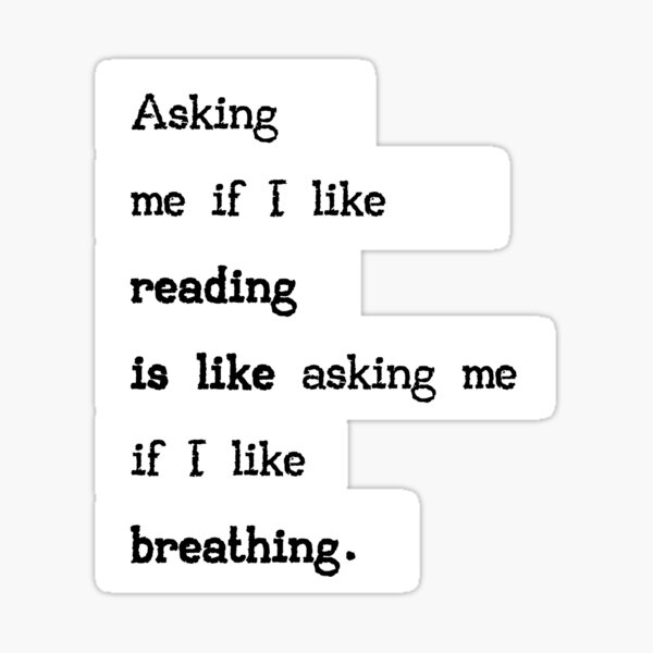 Reading is Breathing Sticker