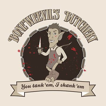 Boneweevil's Butchery - You tank 'em, I shank 'em by makingDigital