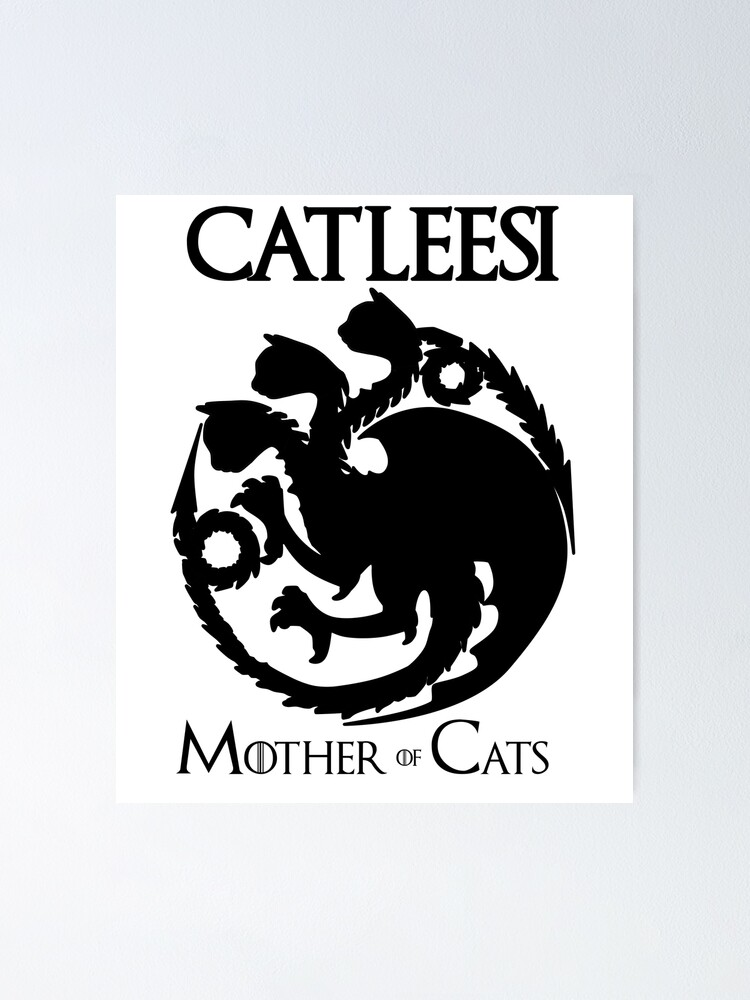 Alternate view of Catleesi - Mother of Cats - Game Of Thrones Inspired - Black Poster