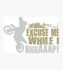 Dirt Biker Excuses Photographic Print
