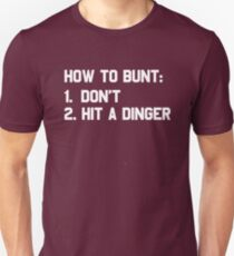 How To Bunt Don't Hit A Dinger T-Shirt Unisex T-Shirt