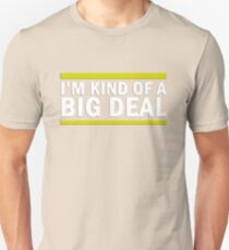 Kind Of A Big Deal T-Shirt