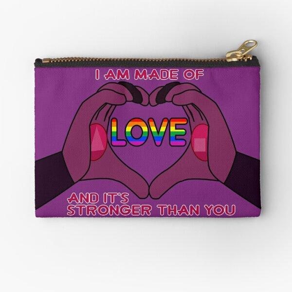 Love. Stronger than you Zipper Pouch