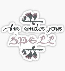 Under your spell Sticker