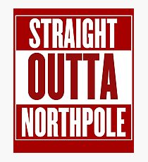 Straight Outta Northpole Photographic Print