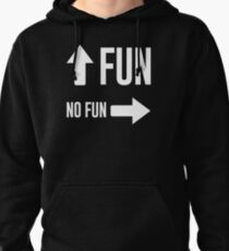 Fun No Fun Arrow Funny Shirt  Pullover Hoodie