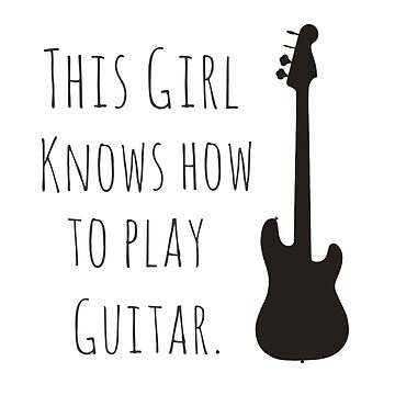 This Girl Knows how to Play Guitar by NadiaNascimento