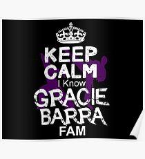 Keep Calm I Know Gracie Barra Fam Poster
