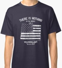 USA: Nothing Like A Wyoming State Girl Gift Classic T-Shirt