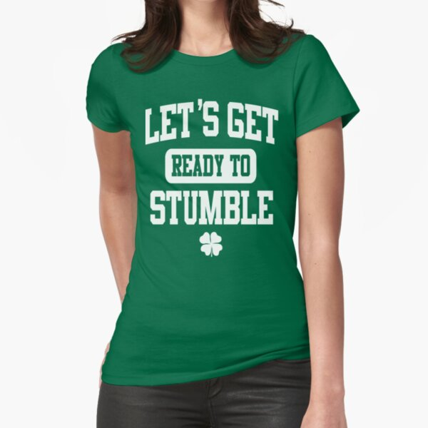 Funny St. Patrick's Day Womens American Apparel Shirt - Let's Get Ready To Stumble Fitted T-Shirt
